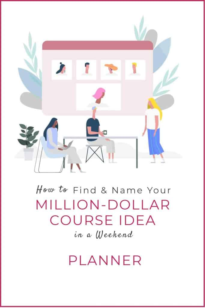How to find and name your million dollar course idea in a weekend planner